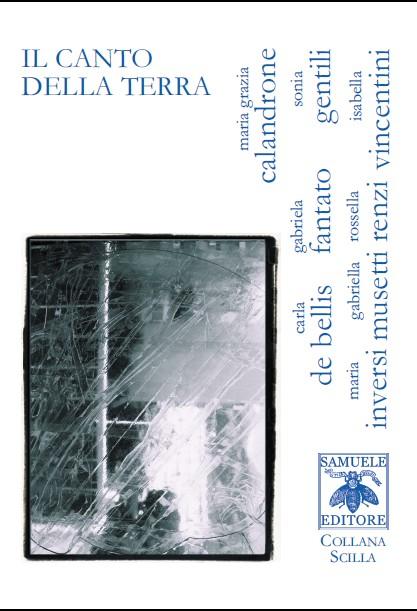 """un canto senza tempo, """"Il canto della Terra"""", Samuele Editore, 2011"""